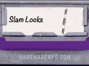 Slam Locks
