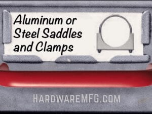 Aluminum or Steel Saddles and Clamps