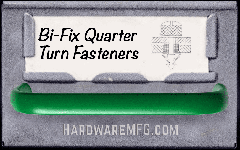 Bi-Fix Quarter Turn Fasteners